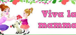 Viva la Mamma…